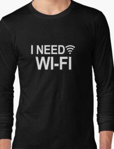 I Need Wi-Fi (with Wi-Fi symbol) Long Sleeve T-Shirt