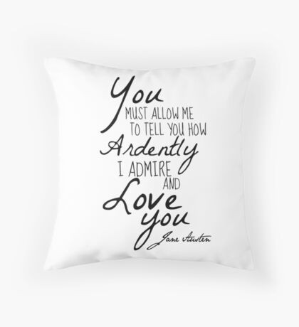 Mr. Darcy Quote - Pride and Prejudice Throw Pillow