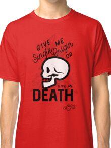 """Single Origin or Death"" Classic T-Shirt"