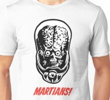 Mars Attacks Martians! Unisex T-Shirt