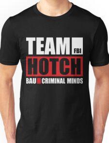Team Hotch - #NoHotchNoWatch Unisex T-Shirt