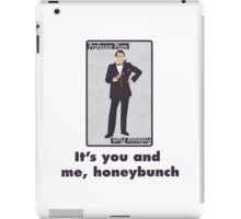 It's you and me  iPad Case/Skin