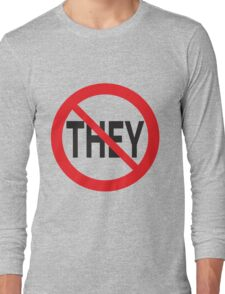 They Don't Want You To Win Long Sleeve T-Shirt