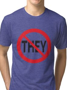 They Don't Want You To Win Tri-blend T-Shirt