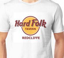 Hard Folk Tavern Redcliffe Unisex T-Shirt