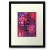 All Things Are Possible With Coffee And Mascara  Framed Print