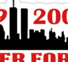 9-11-2011 NEVER FORGET Sticker