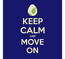 Move on! Photographic Print