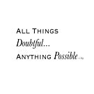 All Things Doubtful Anything Possible~ (C) 2016 Gg by Lisa Michelle Garrett