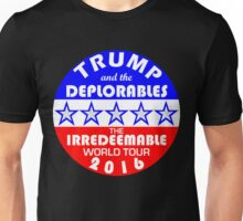 Trump And The Deplorables Irredeemable World Tour 2016 Unisex T-Shirt