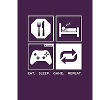Eat. Sleep. Game. Repeat. Photographic Print