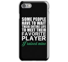 Favorite Player Raised Mine T Shirt, Funny Golfer Love Golfing Funny Quote iPhone Case/Skin