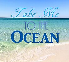 Take Me to the Ocean by Jennifer Lyn King