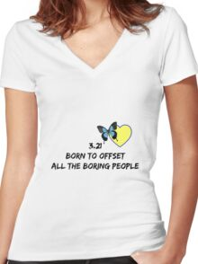3.21 Born to Offset the Boring People Women's Fitted V-Neck T-Shirt