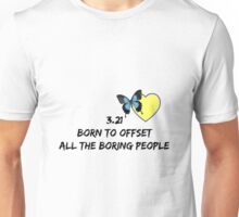 3.21 Born to Offset the Boring People Unisex T-Shirt