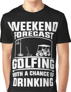 Weekend Forecast Golfing With A Chance Of Drinking, Funny Golfer Love Beer Quote Graphic T-Shirt