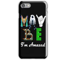 Maybe I'm Amazed iPhone Case/Skin