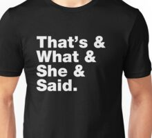 That's What She Said - Helvetica List Unisex T-Shirt