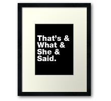 That's What She Said - Helvetica List Framed Print