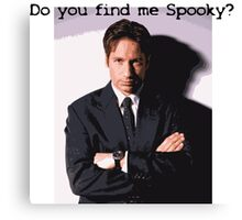 Do You Find Me Spooky? Canvas Print