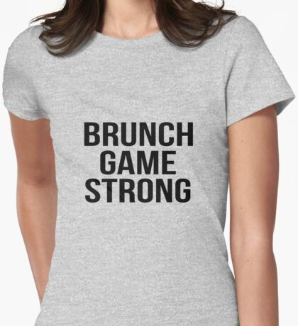 Brunch game strong Womens Fitted T-Shirt