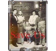 Save Us  iPad Case/Skin