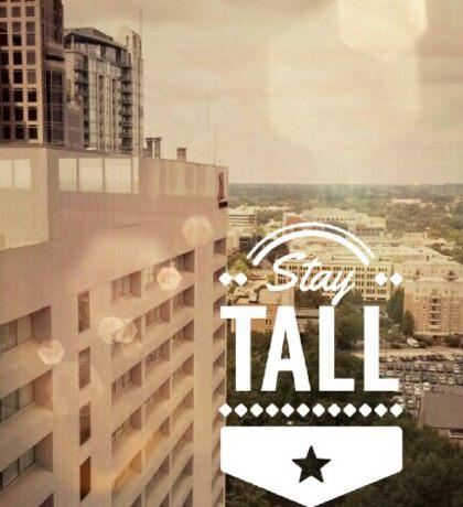 stay tall Sticker
