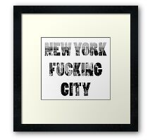 New York Fucking City Framed Print