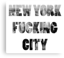 New York Fucking City Canvas Print