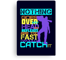 Nothing Goes Over My Head Canvas Print