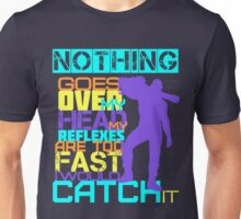 Nothing Goes Over My Head Unisex T-Shirt