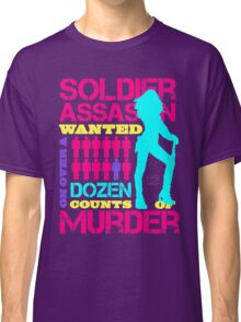 Soldier, Assassin, Wanted For Murder Classic T-Shirt