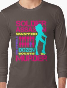Soldier, Assassin, Wanted For Murder Long Sleeve T-Shirt