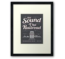 The Sound of the Railroad Framed Print