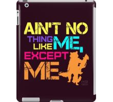 Ain't No Thing Like ME, Except ME iPad Case/Skin