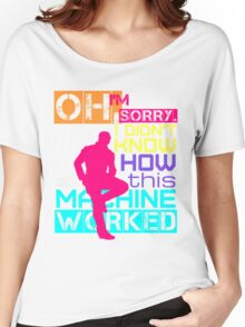 Oh, I'm Sorry, I Didn't Know Women's Relaxed Fit T-Shirt