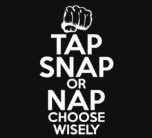 MMA: Tap snap or nap, choose wisely T-Shirt