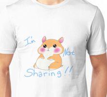 Im Not Sharing! Unisex T-Shirt
