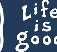 Life is Good Dog Sticker
