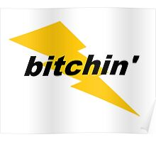 """Bitchin'""  Poster"