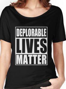Deplorable Lives Matter Women's Relaxed Fit T-Shirt