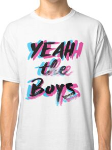 Yeah The Boys Classic T-Shirt