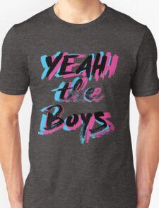 Yeah The Boys Unisex T-Shirt