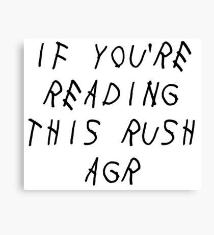 if youre reading this rush agr Canvas Print