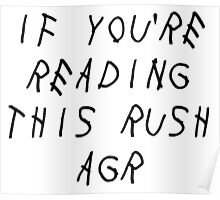 if youre reading this rush agr Poster