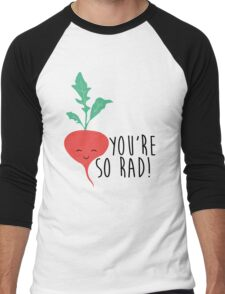 You're So Rad - Radish Men's Baseball ¾ T-Shirt