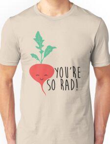 You're So Rad - Radish Unisex T-Shirt