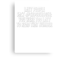 Lazy people fact #61943516458: You were too lazy to read that number Metal Print