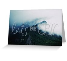 Let's Be Epic Greeting Card
