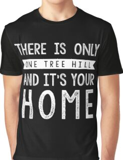 THERE IS ONLY ONE TREE HILL Graphic T-Shirt